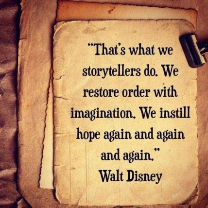 Walt Disney storyteller quote