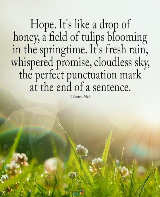 Hope is like a drop of honey quote