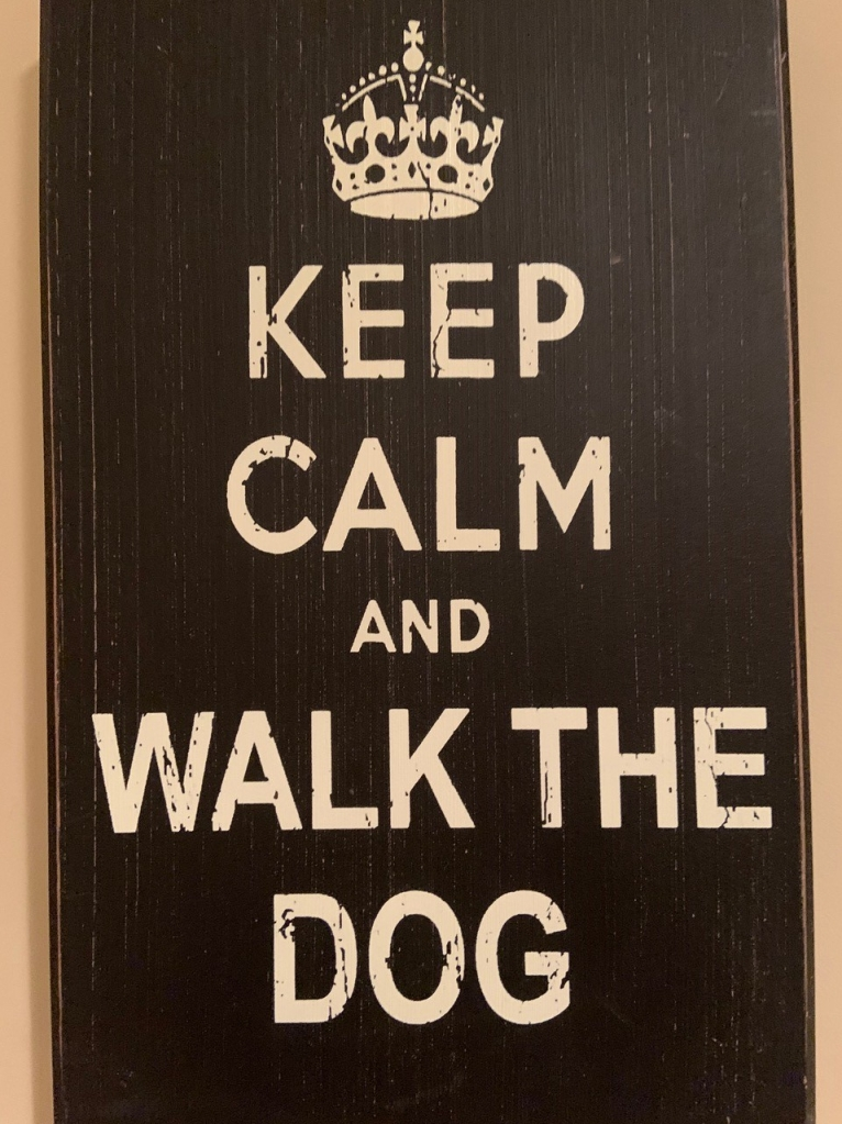 This image has an empty alt attribute; its file name is keep-calm-and-walk-the-dog-e1607437848982.jpg